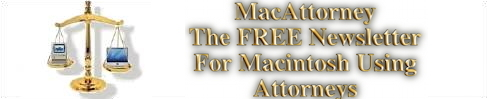Subscribe to the MacAttorney Newsletter